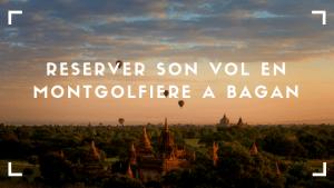 Réserver son vol en montgolfière à Bagan